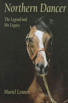 """Read """"Northern Dancer The Legend and His Legacy"""" by Muriel Lennox available from Rakuten Kobo. Northern Dancer is the stuff of legend. dismissed time and again because of his size - short and stocky, he appeared t. Pretty Horses, Beautiful Horses, Courses Hippiques, Canadian Horse, Pur Sang, Horse Books, Horse Movies, American Pharoah, Types Of Horses"""