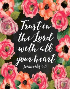 Trust in the LORD with all your heart - Proverbs Scripture Print - Bible Verse Print - Trust Bible Verse Art - Floral Christian Print Bible Verses Quotes, Bible Scriptures, Faith Quotes, Inspiring Bible Verses, Bible Verses About Faith, Life Verses, Prayer Verses, Biblical Quotes, Scripture Art