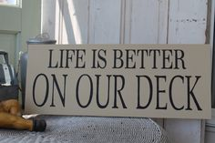 Rustic Life is better on our Deck sign, Life is better at the Lake, Cottage, or Lodge primitive subway sign art by Wildoaks on Etsy https://www.etsy.com/listing/185824452/rustic-life-is-better-on-our-deck-sign