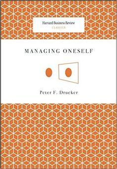 Managing Oneself (Harvard Business Review Classics): Peter Ferdinand Drucker: 9781422123126: Amazon.com: Books