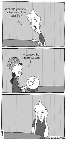 Edvard Munch painting in past life Edvard Munch, Funny Phrases, Funny Quotes, Spanish Jokes, Art Jokes, Super Cute Animals, Funny Me, Funny Stuff, Lol