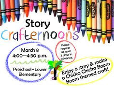 STORY CRAFTERNOONS! Tuesday, March 8 from 4 - 4:30 pm. Enjoy a story and make a Chicka Chicka Boom Boom themed craft! for Preschool - Lower Elementary age. Please register at least 3 days in advance.