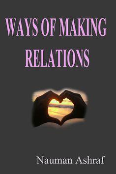 Ways of Making Relations A guide book http://amazingoffersanddeals.blogspot.com/2017/02/ways-of-making-relations.html