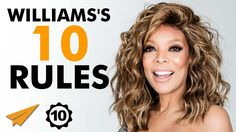 Wendy Williams's Top 10 Rules For Success (@WendyWilliams)