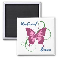 Retired Boss (Butterfly) Fridge Magnets. A beautiful butterfly design on a unique gift idea for women who are retired.