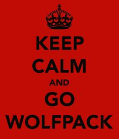 "I hate these ""Keep Calm"" things but anything Wolfpack goes in my book."