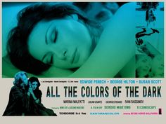 "All the Colors of the Dark (Lobby Card), Lobby card for ""All the Colors of the Dark"". ""All the Colors of the Dark"" (Italian: ""Tutti i colori del buio"") is a 1972 Italian giallo film directed by Sergio Martino."