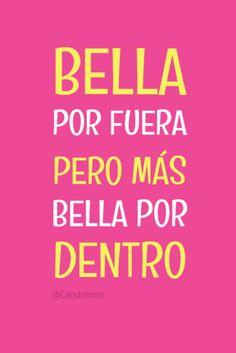 """""""Bella por fuera, pero más #Bella por dentro"""". @candidman #Frases #Motivacion #Belleza #Mujer #Mujeres #DiaDeLaMujer #OctubreRosa #Candidman"""