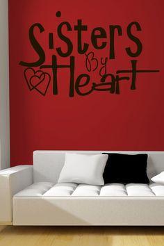 Sisters By Heart... Wall Sticker.. http://walliv.com/sisters-by-heart-quote-wall-sticker-decal