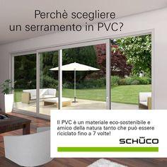 Perché installare un serramento in #PVC rispetto ad altri materiali? Scopri tutti i motivi per scegliere #Schüco PVC!