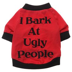 I Bark at Ugly People Pattern T-Shirt for Dogs (S-XXL) - USD $ 6.99