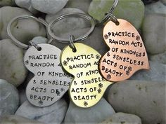 Practice Random Acts Of Kindness Keychain by WordyWoman on Etsy https://www.etsy.com/listing/256469562/practice-random-acts-of-kindness