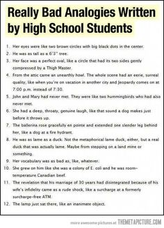 Funny pictures about Really bad analogies written by high school students. Oh, and cool pics about Really bad analogies written by high school students. Also, Really bad analogies written by high school students. Look Here, Look At You, Just For You, Haha, What Do You Mean, I Love To Laugh, Thats The Way, My Tumblr, Laughing So Hard