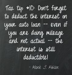 Tax tip #10: Interest from your auto loan is also tax-deductible.