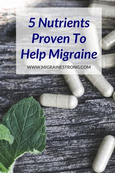 5 Proven Nutrients that Help with Migraine - Migraine Strong Migraine Diet, Migraine Relief, Migraine Cures, Headache Diet, Pain Relief, Chronic Migraines, Chronic Illness, Chronic Pain, Fibromyalgia