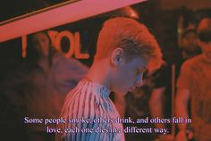 Some people smoke, others drink, and others fall in love, each one dies in a different way.