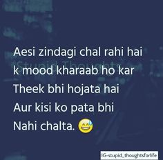 Hahaha but ho qareeb hotey hain unhey pta lug jata hai and I have that one ! Stupid Quotes, True Quotes, Best Quotes, Funny Quotes, Funny Puns, Stupid Funny, Deep Words, True Words, My Diary Quotes