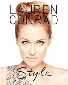 Amazon.com: Lauren Conrad Style (9780061989698): Lauren Conrad: Books