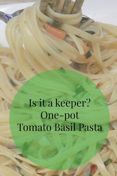 Is it a keeper? One Pot Pasta