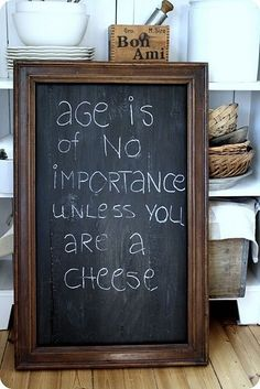 Age is no importance unless you are a cheese