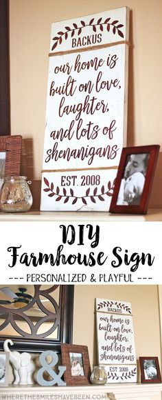 This is just the cutest sign with the best saying!  It's so perfect for our family!  DIY Farmhouse Sign Tutorial: Personalized Love & Shenanigans   Where The Smiles Have Been
