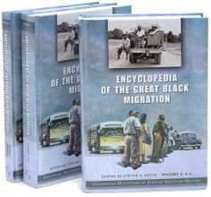 Encyclopedia of the Great Black Migration [3 volumes]: Greenwood Milestones in African American History [Three Volumes] by Steven Reich.