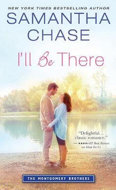 Toot's Book Reviews: Spotlight, Teaser & Excerpt: I'll Be There (The Montgomery Brothers #6) by Samantha Chase