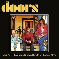 The Doors Live at the Aragon Ballroom Chicago 1972 post Morrison release #thedoors #cd