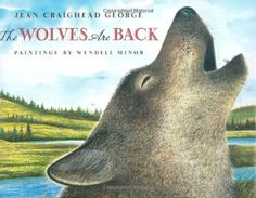 The Wolves Are Back (Book) : George, Jean Craighead : For over a century, wolves were persecuted in the United States and nearly became extinct. Gradually reintroduced, they are thriving again in the West, much to the benefit of the ecosystem. Trade Books, Book Creator, Back Painting, Summer Reading Lists, Award Winning Books, Endangered Species, Nonfiction, Childrens Books, Pictures