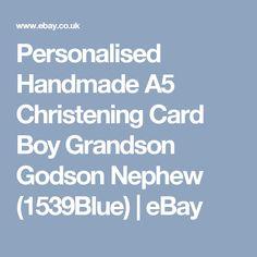 Personalised Handmade A5 Christening Card Boy Grandson Godson Nephew  (1539Blue)    eBay