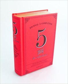 """Si vous êtes en quête d'un cadeau original qui accompagnera et ravira longtemps la personne à qui vous l'offrirez, jetez un oeil à ce """"Journal à compléter : 5 ans de réflexions""""."""