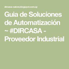 Guia de Soluciones de Automatización ~ #DIRCASA - Proveedor Industrial