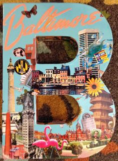 """Baltimore """"B""""! Hand-painted and hand-cut decoupaged 3D letter """"B"""" by Terri Yellalonis. Lots of local landmarks and iconic images of Charm City. SOLD!"""