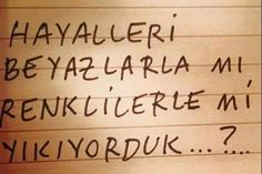 Hayalleri beyazlarla mı renklillerle mi yıkıyorduk? #sözler Big Words, Cool Words, Text Quotes, Book Quotes, Small Letters, Meaningful Words, Powerful Words, Poems, Meant To Be