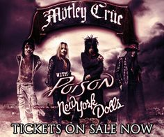This is the last concert I've been to--New York Dolls, Poison AND Motley Crue--one wild, LOUD concert. Amazing! (Oh, and I won those tickets.)