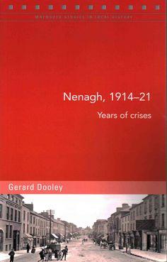 Nenagh, 1914-21: Years of Crises