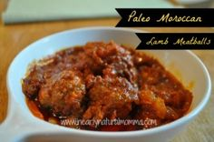 Paleo Moroccan Lamb Meatballs - Nearly Natural Momma