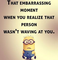 Yes - or beeping their horn at you. Funny Minion Memes, Minions Quotes, You Funny, Hilarious, Comebacks And Insults, Minions Love, Jokes And Riddles, Special Quotes, Twisted Humor
