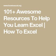 101+ Awesome Resources To Help You Learn Excel | How To Excel