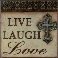 """Live, Laugh, Love."""