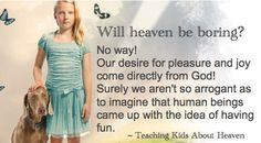 """A pastor friend once told me that the idea of heaven — floating in clouds, strumming a harp — actually made him depressed. """"How terribly boring!"""" he exclaimed. Later, I wondered where this seminary-educated pastor got such a view of heaven! Here's how to teach your children about heaven."""