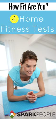 4 Fitness Tests You Can Do at Home. Can you pass these fitness tests? | via @SparkPeople