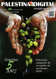 Revista PALESTINA DIGITAL - Noviembre 2016  Revista mensual de las publicaciones de PALESTINA DIGITAL: DOCUMENTOS, NOTICIAS Y OPINIONES sobre Palestina y su entorno.