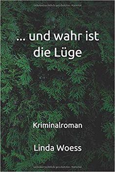 ... und wahr ist die Lüge: Roman: Amazon.de: Linda Woess: Bücher Writers, Authors, Sign Writer, Author, Stuck In Love, Writer