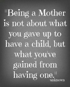 What you Gained Mother Quotes