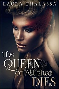 Amazon.com: The Queen of All that Dies (The Fallen World Book 1) eBook: Laura Thalassa: Kindle Store