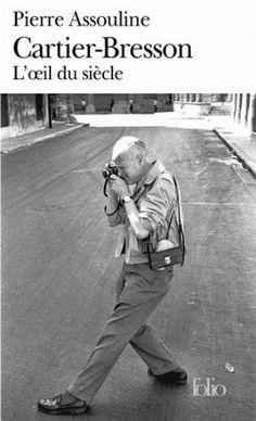 Henri Cartier-Bresson : L'Oeil du siècle Pierre Assouline