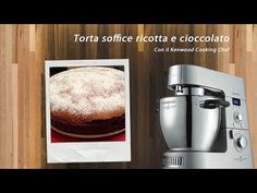 Kenwood Cooking Blog - Video ricetta Torta soffice ricotta e cioccolato Kenwood