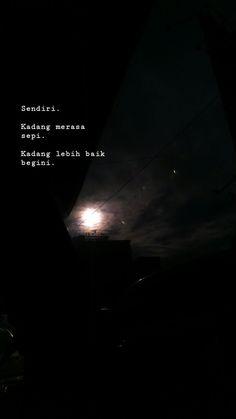 New quotes indonesia sendiri Ideas Quotes Rindu, Quotes Lucu, Cinta Quotes, Quotes Galau, Story Quotes, Tumblr Quotes, Text Quotes, People Quotes, Mood Quotes