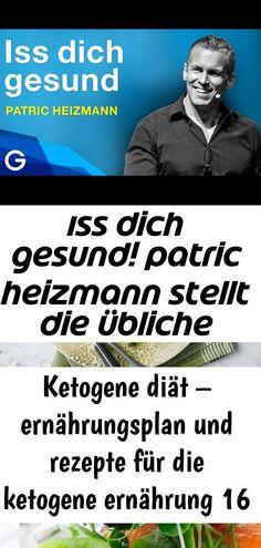 Iss Dich Gesund Patric Heizmann Stellt Die Ubliche Vorstellung Eines Gesunden Ernahrungsplans Auf D